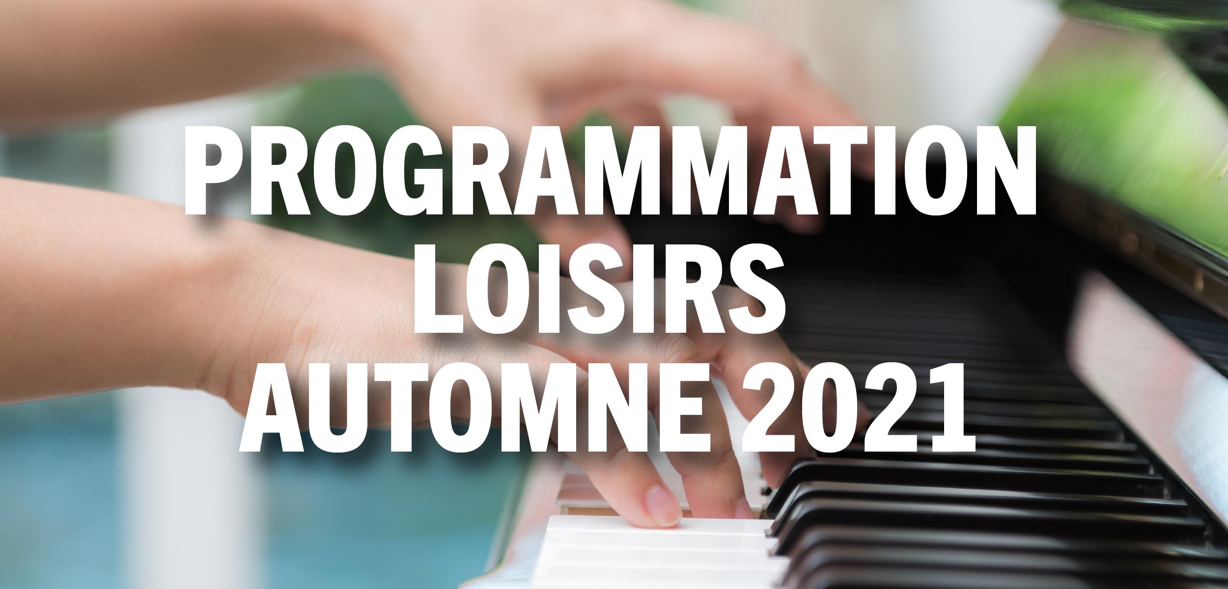 Programmation loisirs – Automne 2021
